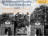 On Information Quality: Can Your Data Do The Job? (SCECR 2015 Keynote)