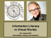 Information Literacy in Virtual Worlds