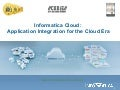 Informatica Cloud Overview: Application Integration for the Cloud Era