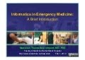 Informatics in Emergency Medicine: A Brief Introduction (Presentation)