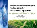 Information communication technologies for sustainable agriculture_Dr Jiju Alex(The Kerala Environment Congress_2012