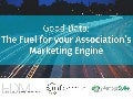 Good Data: The Fuel for your Association's Marketing Engine