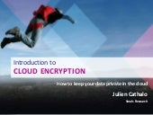 Introduction to Cloud Encryption - by Julien Cathalo, Smals - 21 03-2013