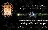 Infrastructure automation with Gradle and Puppet for GR8Conf EU 2015
