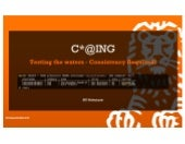Cassandra Summit 2014: Apache Cassandra at ING: Testing the Waters – Consistency Required!
