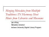 Merging Metadata from Multiple Traditions: IN Harmony Sheet Music from Libraries and Museums