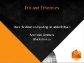 Eris and Ethereum - Decentralized computing on a blockchain