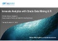 Innovate Analytics with Oracle Data Mining & Oracle R