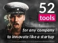 52 tools for any company to innovate like a Startup /by @nickdemey @boardofinno