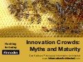 Innovation Crowds: Myths and Maturity