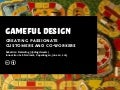Gameful Design: Creating Passionate Customers and Coworkers