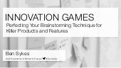 Talk : Innovation Games : Perfecting Your Brainstorming Technique for  Killer Products and Features