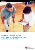 Innovation in Medical Devices: Using Magneto-Rheological Fluid in the Forearm Crutch