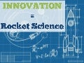 Innovation = Rocket Science