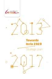 "Inria - Strategic Plan 2013-2017 ""T..."
