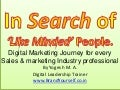 In search of 'Like Minded' people - Digital Marketing Journey for every Sales & Marketing Industry Professional