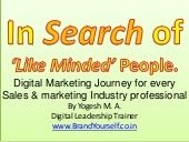 In search of 'Like Minded' people -...
