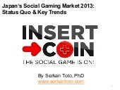 Japan's Social Gaming Market 2013: ...