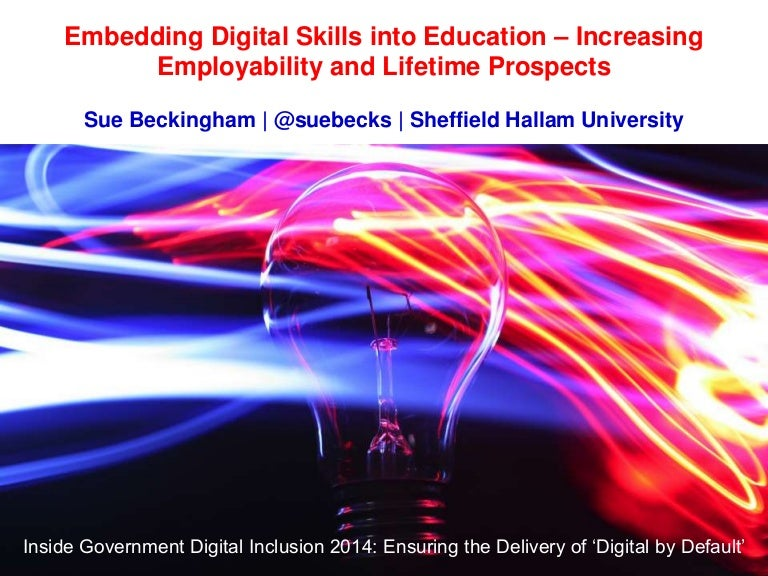Embedding Digital Skills into Education - Increasing Employability and Lifetime Prospects