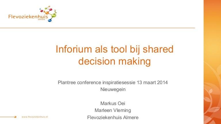 Shared decision making met Inforium: Planetree Inspiratiesessie 13 maart 2014 nieuwegein 1.0