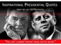 Inspirational Presidential Quotes - From the Last 10 Presidents