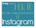How to Not Take Crappy Photos of Food on Instagram
