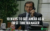 How to Get Ahead as a First Time Manager