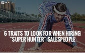 6 Personality Traits of a 'Super-Hunter' Salesperson