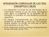 Integración curricular de las ti cs...