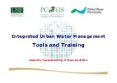 Integrated Urban Water Management - Tools and Training. By Kalanithy Vairavamoorthy & Francois Brikke.