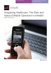 GSMA mHealth - Integrating Healthca...