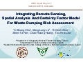INTEGRATING REMOTE SENSING, SPATIAL ANALYSIS AND CERTAINTY FACTOR MODEL FOR WASTE DUMPING RISK ASSESSMENT.ppt
