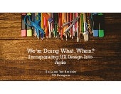 We're Doing What, When? Incorporating UX Design Into Agile