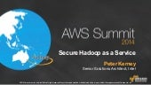 AWS Summit Sydney 2014 | Secure Hadoop as a Service - Session Sponsored by Intel