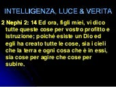 Intelligence, Light, Truth in ITALIAN