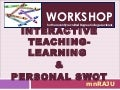 Interactive Teaching Techniques & SWOT Analysis