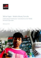Mobile Money Transfer : International Remittance Considerations for Mobile Network Operators (GSMA)