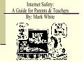 Internet Safety; A Guide for Parents & Teachers
