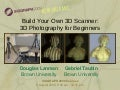 Build Your Own 3D Scanner: Introduction