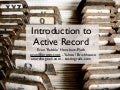 Introduction to Active Record at MySQL Conference 2007