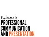 Introduction to Professional Communication and Presentation
