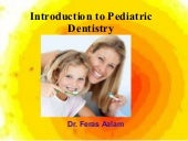 Introduction to pediatric dentistry...