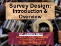 Survey Design: Introduction & Overview