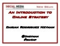 An Introduction to Online Strategy