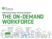 Dispatches From The New Economy: The On-Demand Economy And The Future Of Work