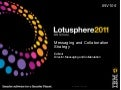 Lotusphere 2011: INV105 Messaging and Collaboration Strategy
