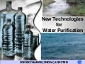 New Technologies for Water Purification, Ion  Exchange(India) Limited