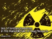 Use of Ionizing Radiation in the Ma...