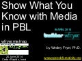 Show What You Know with Media in PBL (June 2014)