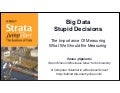 Big Data, Stupid Decisions / Strata Jumpstart 2011 / Panos Ipeirotis / http://www.youtube.com/watch?v=LXDFwphuwCs